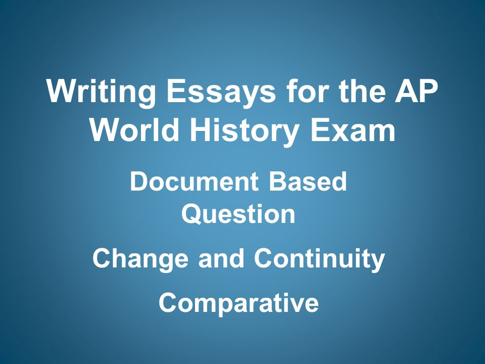 ap world history continuity and change essays View homework help - ap from apwh q at santa fe high school ap world history continuity and change over time essays a ccot question is similar to a comparative one.