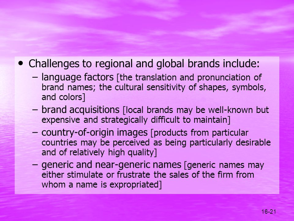 Challenges to regional and global brands include: