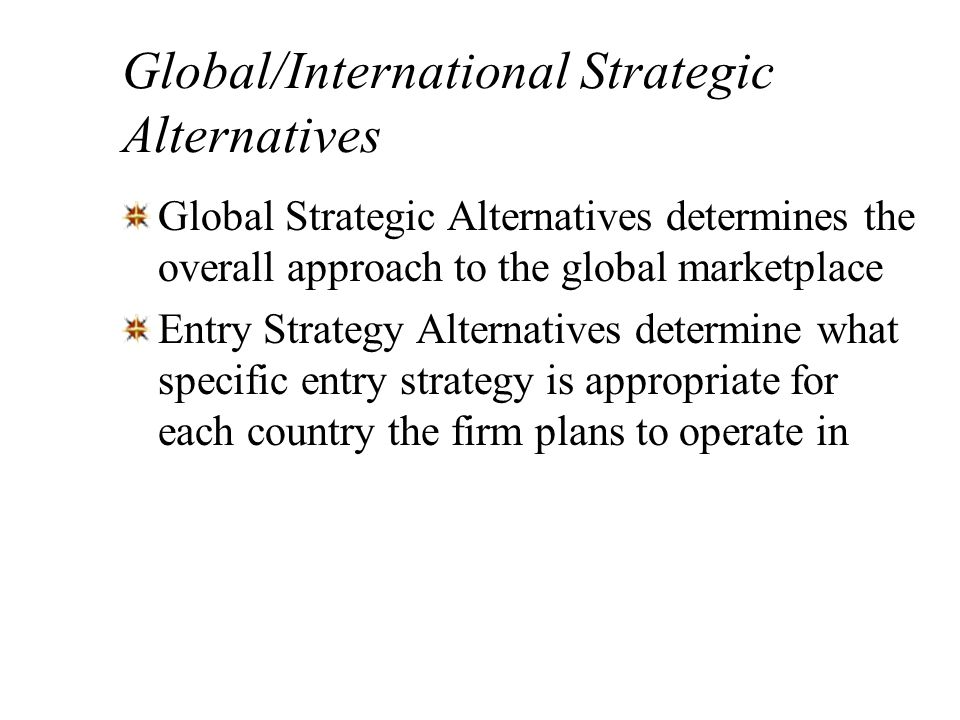 Global/International Strategic Alternatives