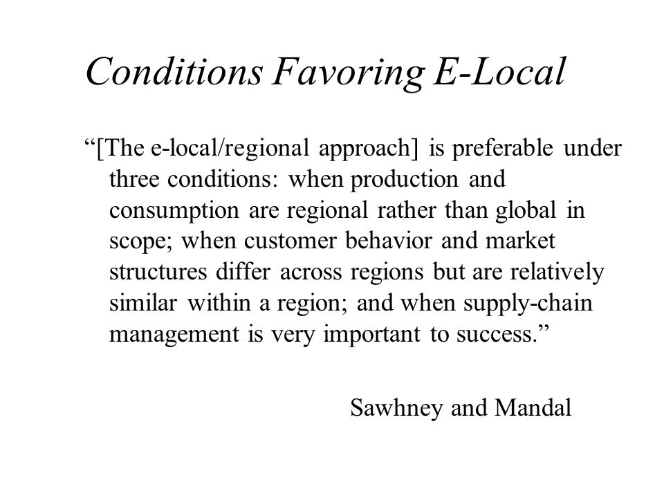 Conditions Favoring E-Local