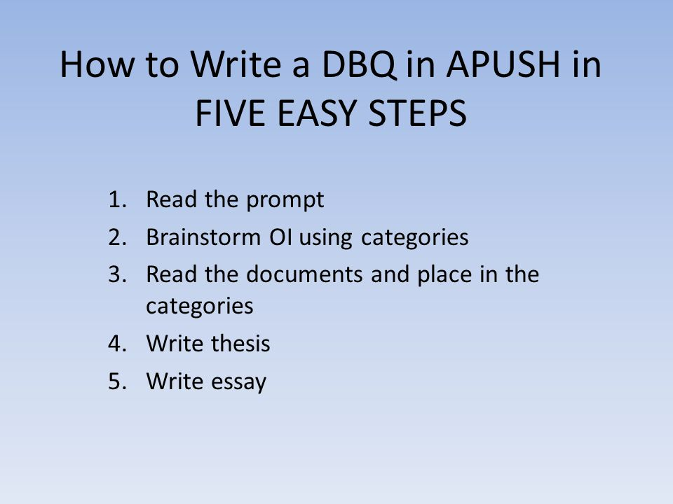 steps for writing a dbq essay How to answer a document based question mr mulry  9 steps to answer a dbq  must answer before writing the essay.