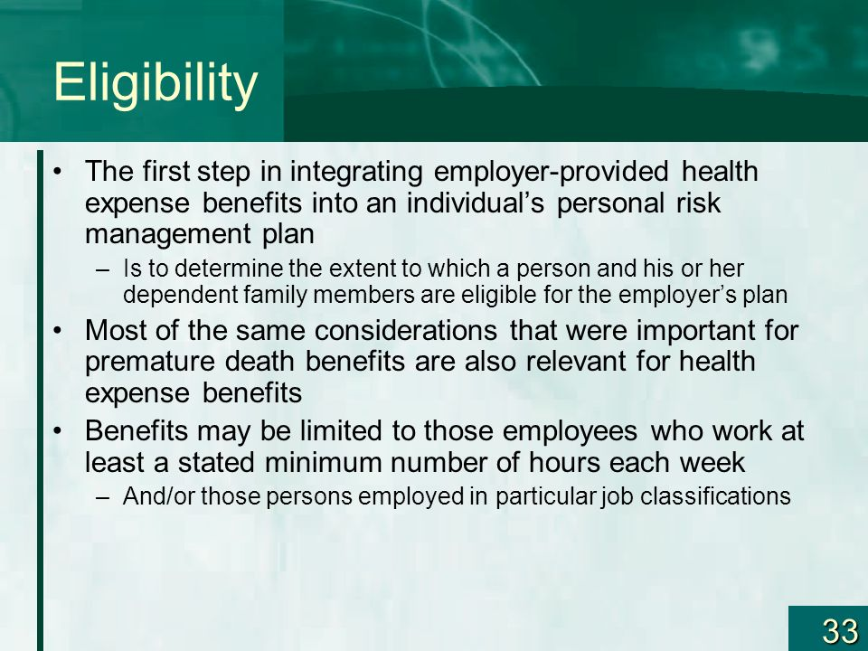 Eligibility The first step in integrating employer-provided health expense benefits into an individual's personal risk management plan.