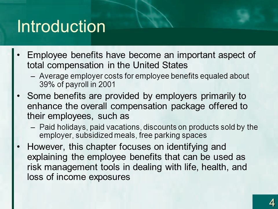 Introduction Employee benefits have become an important aspect of total compensation in the United States.