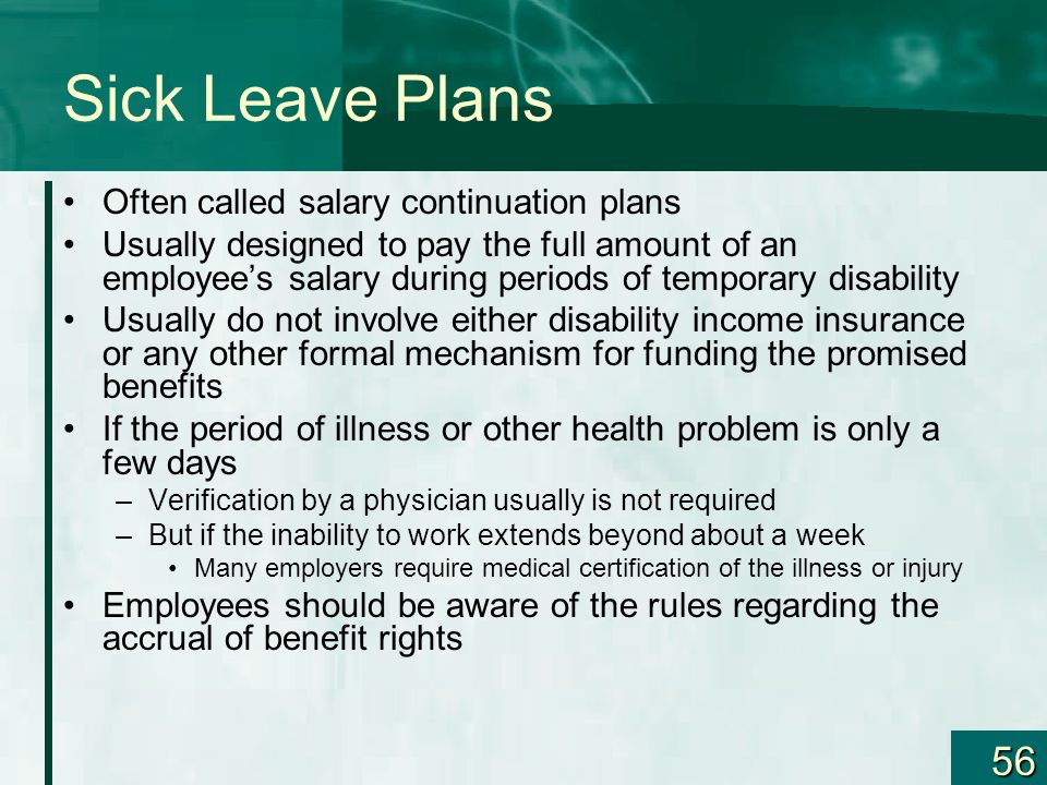 Sick Leave Plans Often called salary continuation plans