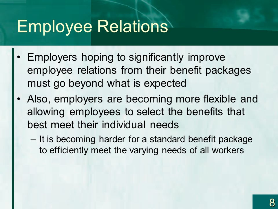 Employee Relations Employers hoping to significantly improve employee relations from their benefit packages must go beyond what is expected.