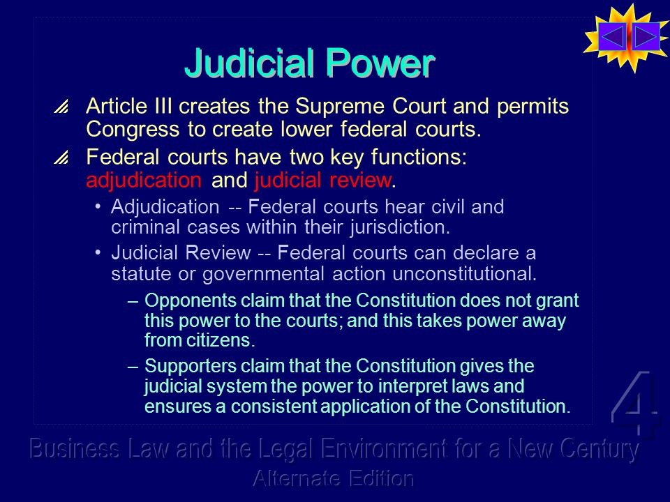 Judicial Power Article III creates the Supreme Court and permits Congress to create lower federal courts.
