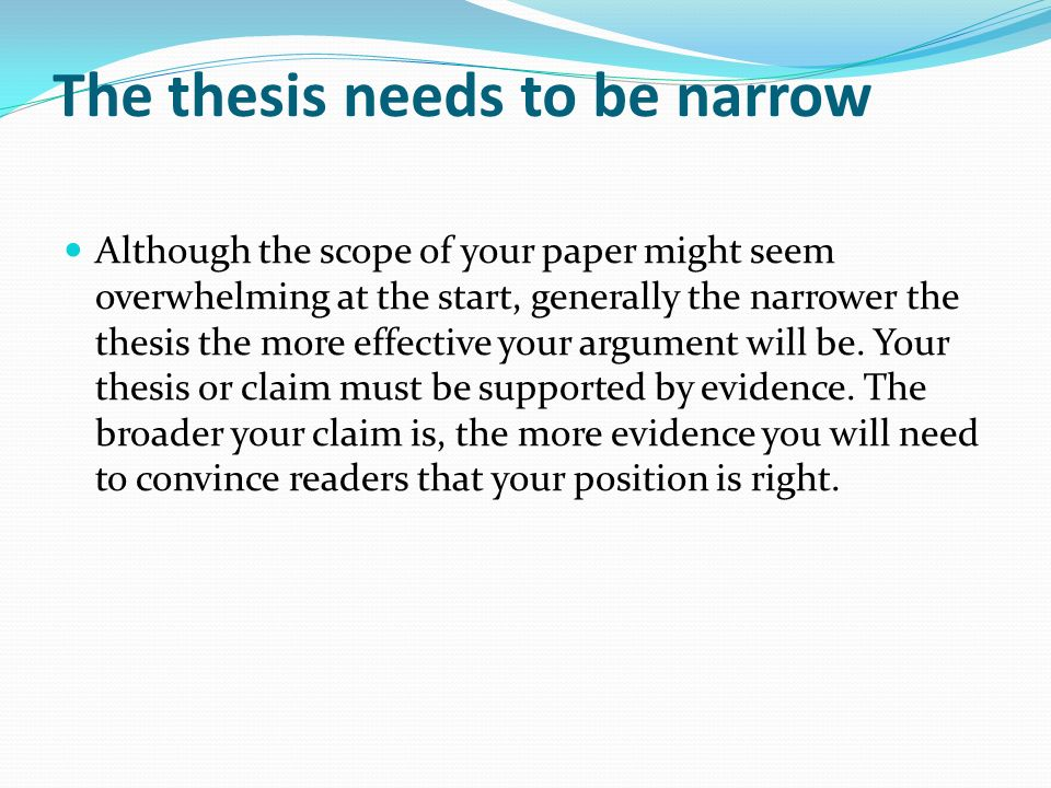 The thesis needs to be narrow