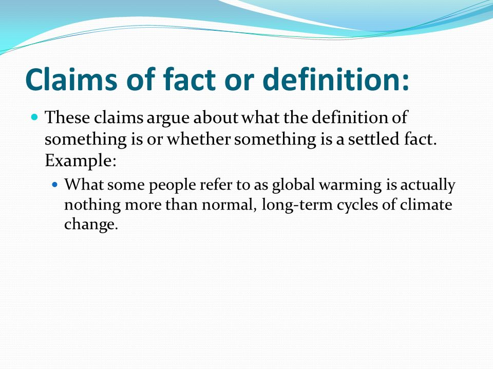 claim of fact or definition thesis statement Claim of fact, but the claim of value investigates all counterclaims of fact, definition, value, and policy • refine your thesis as a dilemma.