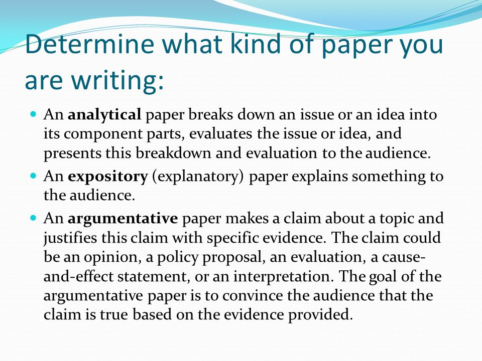 Determine what kind of paper you are writing: