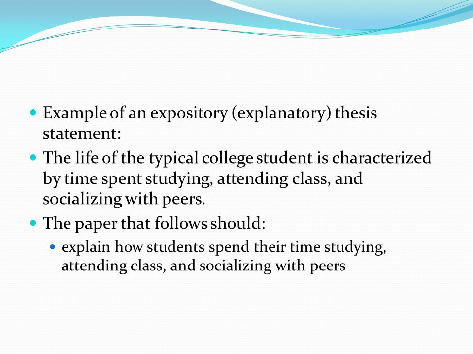 Example of an expository (explanatory) thesis statement: