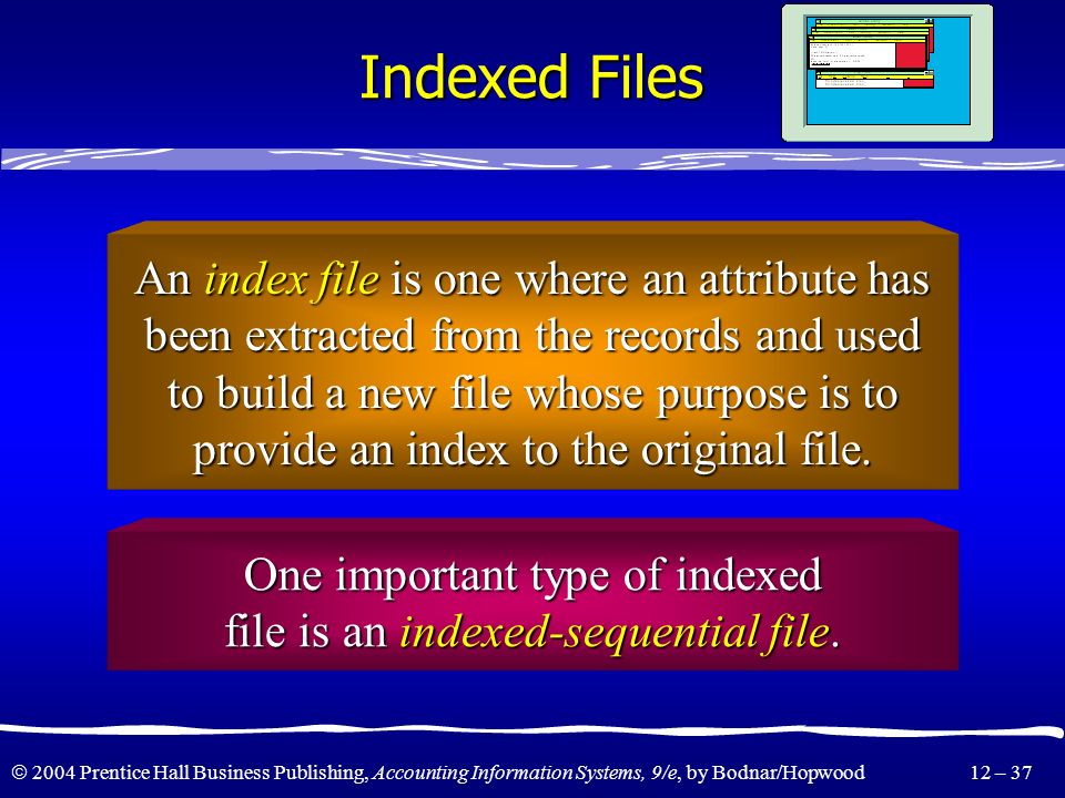 Indexed Files An index file is one where an attribute has