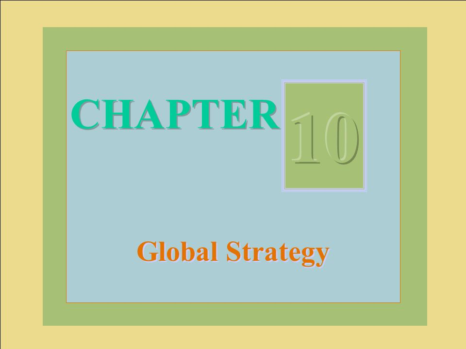CHAPTER 10 Global Strategy
