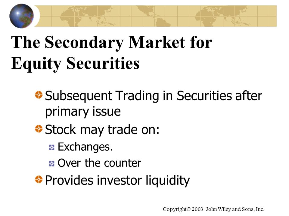 The Secondary Market for Equity Securities