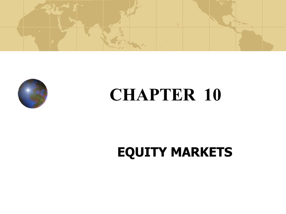 CHAPTER 10 EQUITY MARKETS