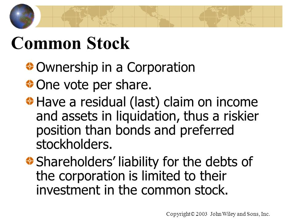 Common Stock Ownership in a Corporation One vote per share.