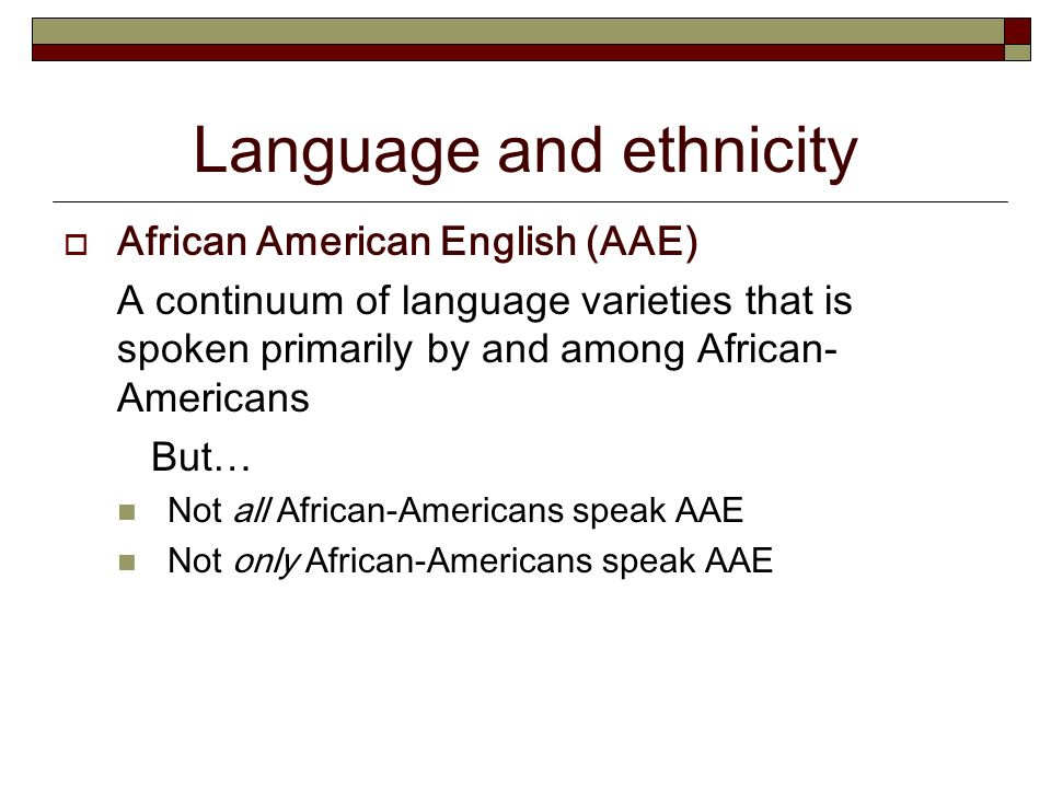 african american english The development of african american vernacular english in two fiction texts: a  case study a bachelor's thesis by kati karvonen university of.