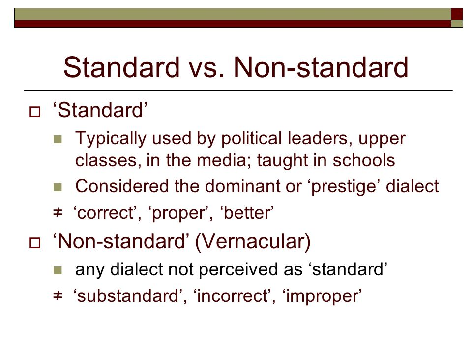 standard english dialect vs non standard dialect Nonstandard english is any dialect of english other than standard english learn more about what exactly this means.