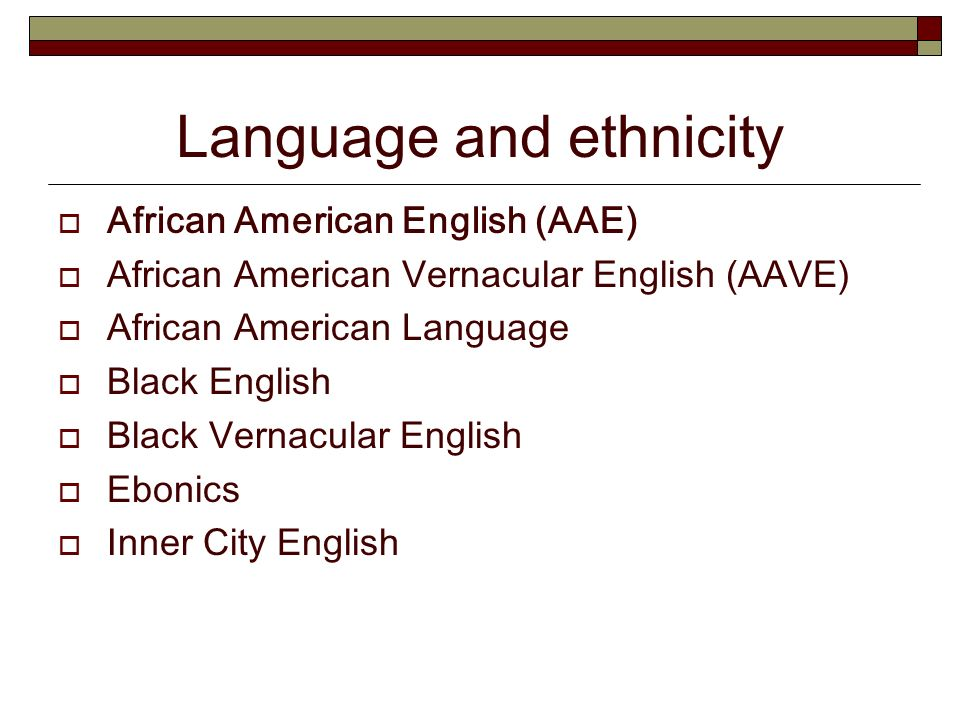 african american english essay Proponents of creole hypothesis argue that this form of american english has some of similarity with the languages that are spoken in west africa (winford, d 234 2000) there have been suggestions that african american vernacular english (aave) is an african language.