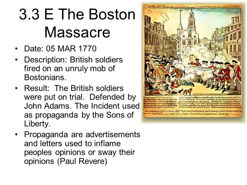 3.3 E The Boston Massacre Date: 05 MAR 1770