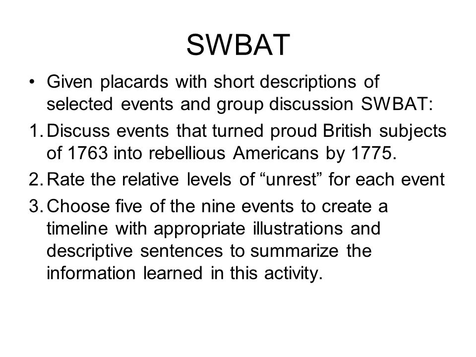 SWBAT Given placards with short descriptions of selected events and group discussion SWBAT: