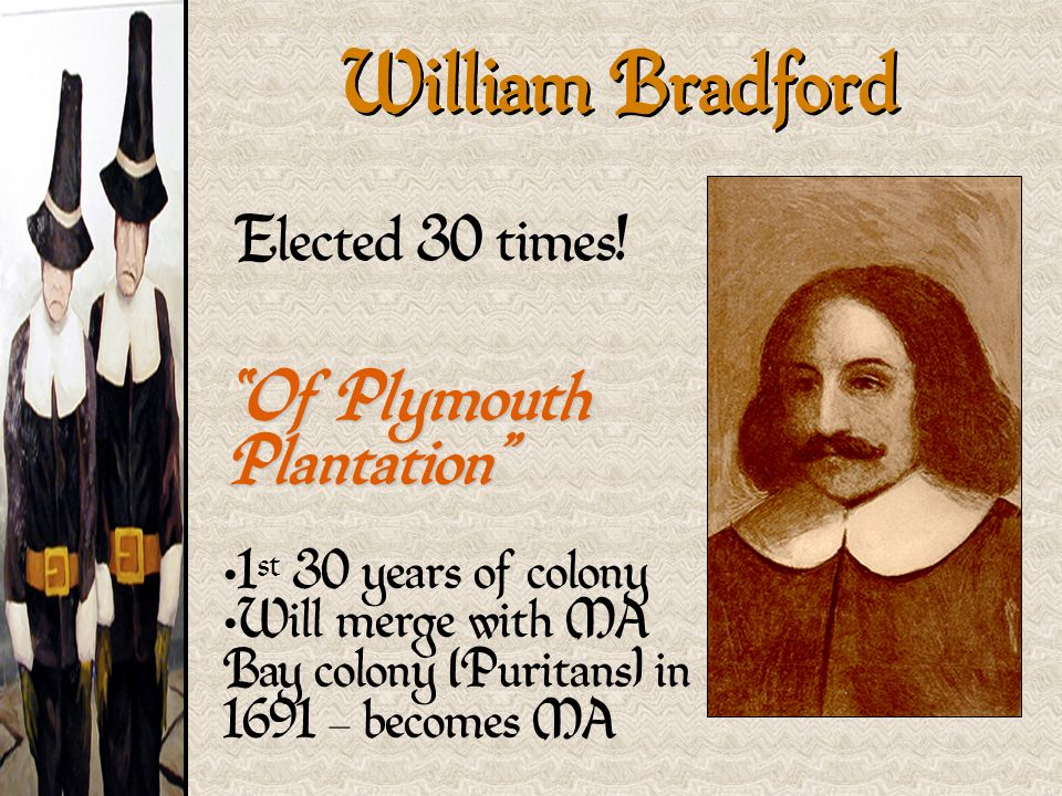 essays on how did william bradford describe puritan ideology Examples List on William Bradford