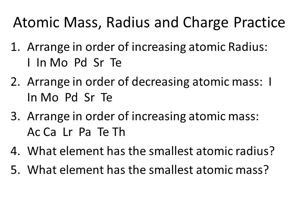 Atomic Mass, Radius and Charge Practice