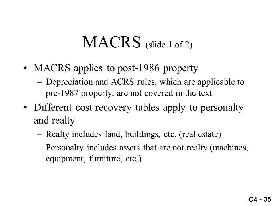 MACRS (slide 1 of 2) MACRS applies to post-1986 property