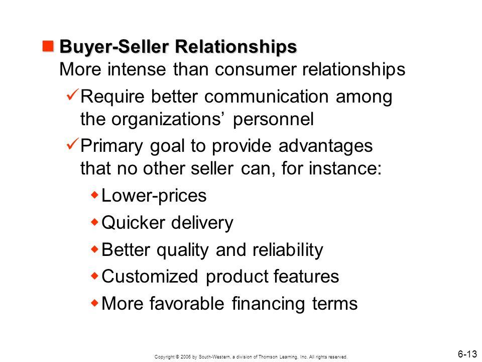 Buyer-Seller Relationships More intense than consumer relationships