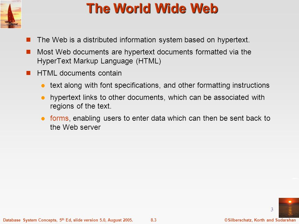 The World Wide Web The Web is a distributed information system based on hypertext.