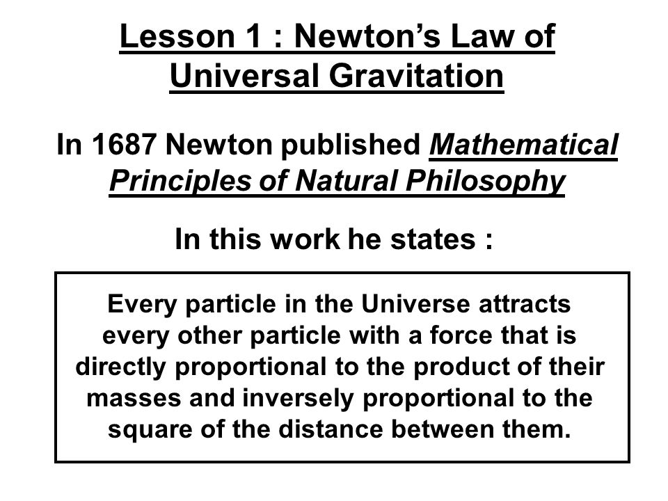 Lesson 1 : Newton's Law of Universal Gravitation