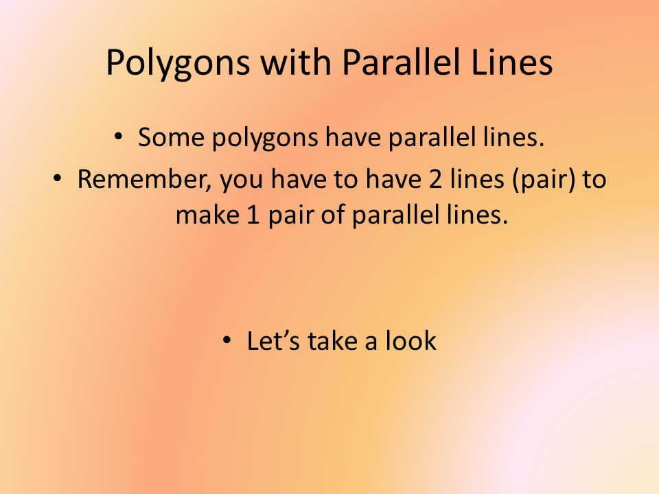 Polygons with Parallel Lines