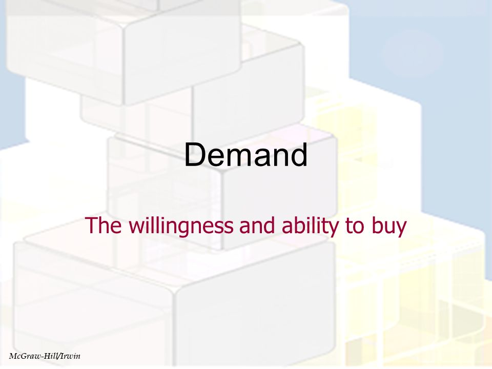 The willingness and ability to buy