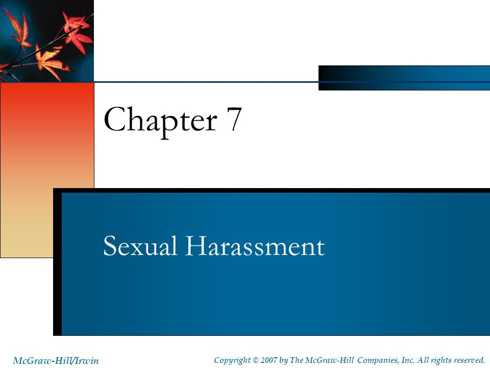 Chapter 7 Sexual Harassment McGraw-Hill/Irwin
