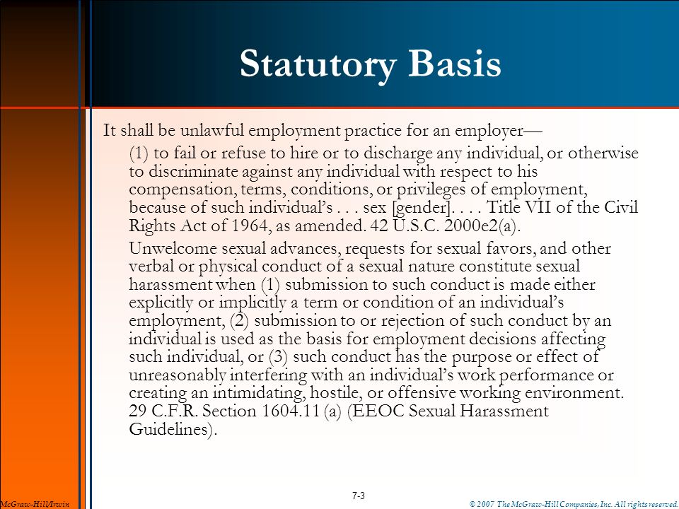 Statutory Basis It shall be unlawful employment practice for an employer—