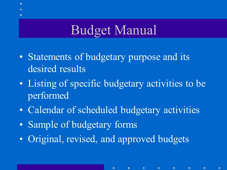 Budget Manual Statements of budgetary purpose and its desired results