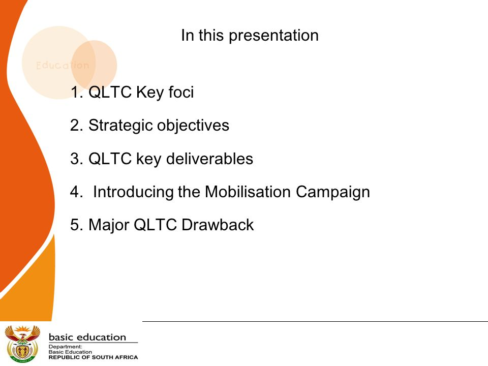 In this presentation QLTC Key foci. Strategic objectives. QLTC key deliverables. Introducing the Mobilisation Campaign.