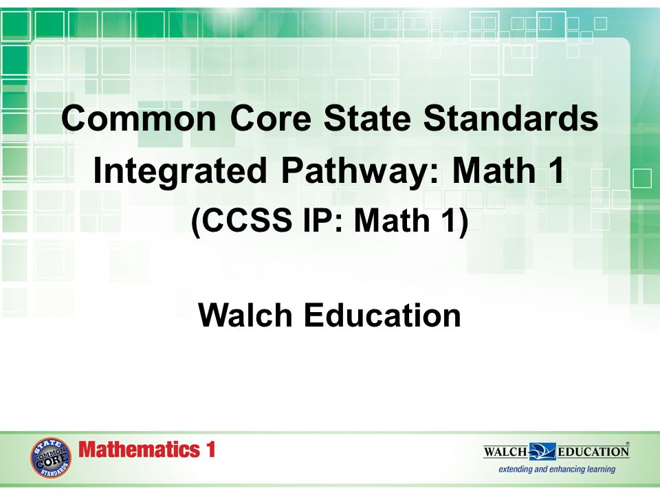 Common Core State Standards Integrated Pathway: Math 1
