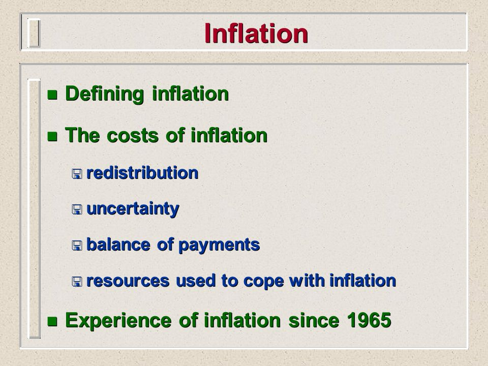 Inflation Defining inflation The costs of inflation