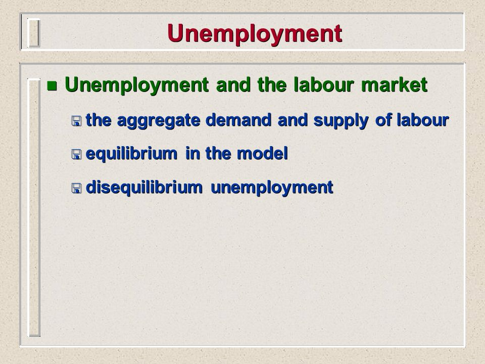 Unemployment Unemployment and the labour market