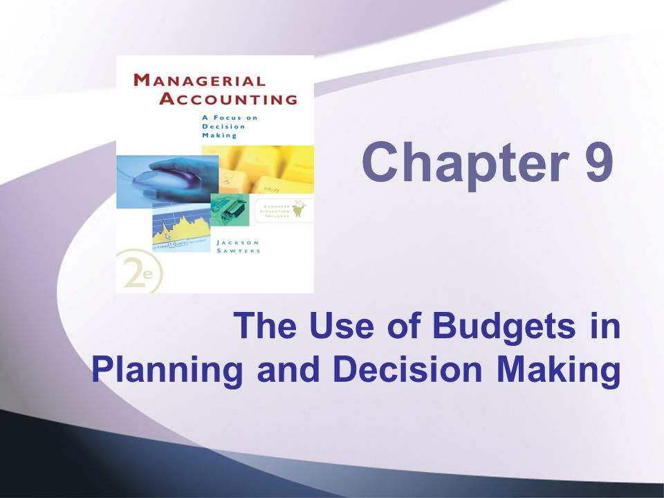 The Use of Budgets in Planning and Decision Making