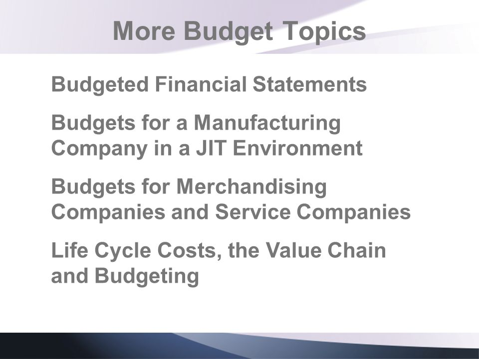 More Budget Topics Budgeted Financial Statements