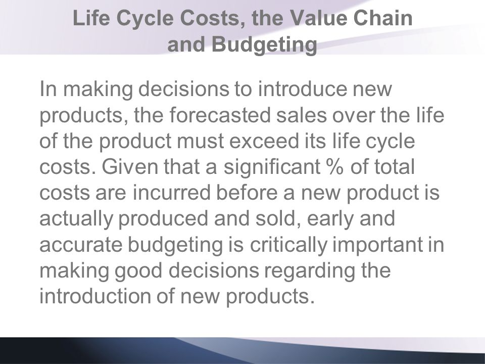 Life Cycle Costs, the Value Chain and Budgeting