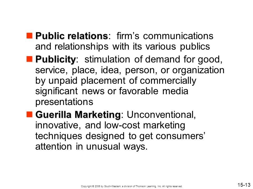 Public relations: firm's communications and relationships with its various publics