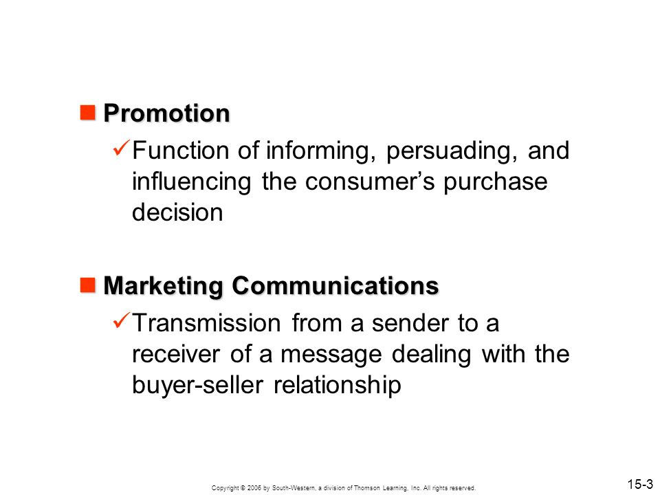 Promotion Function of informing, persuading, and influencing the consumer's purchase decision. Marketing Communications.