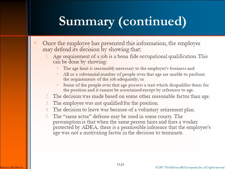 Summary (continued) Once the employee has presented this information, the employer may defend its decision by showing that: