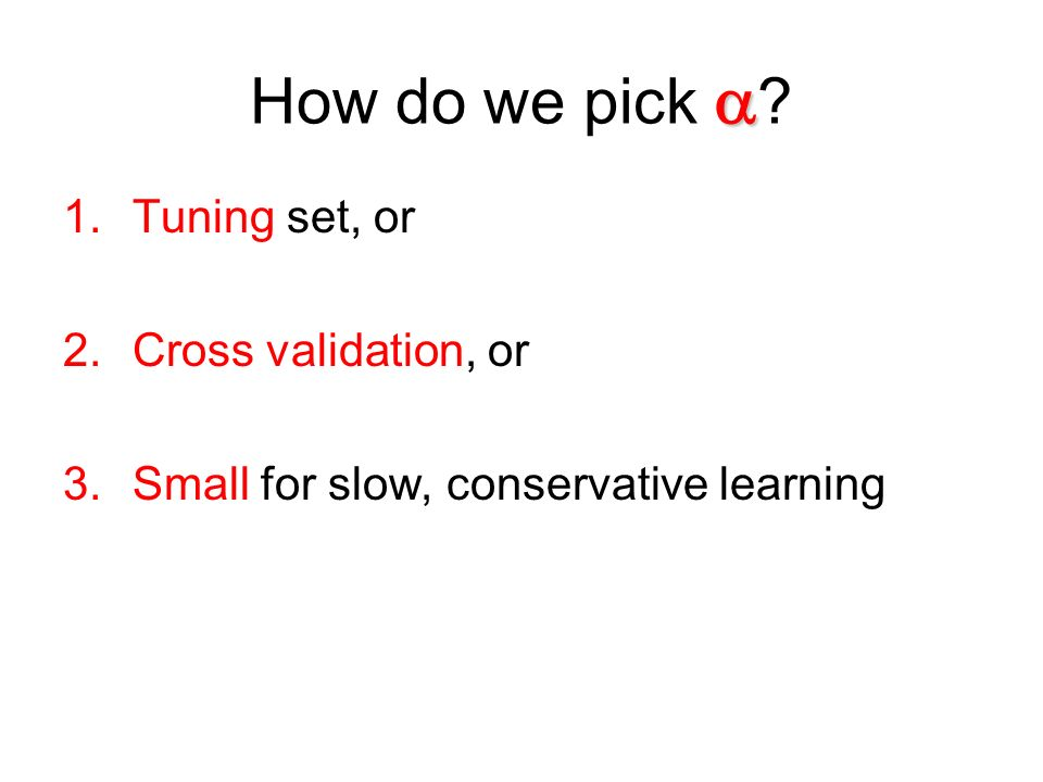 How do we pick  Tuning set, or Cross validation, or