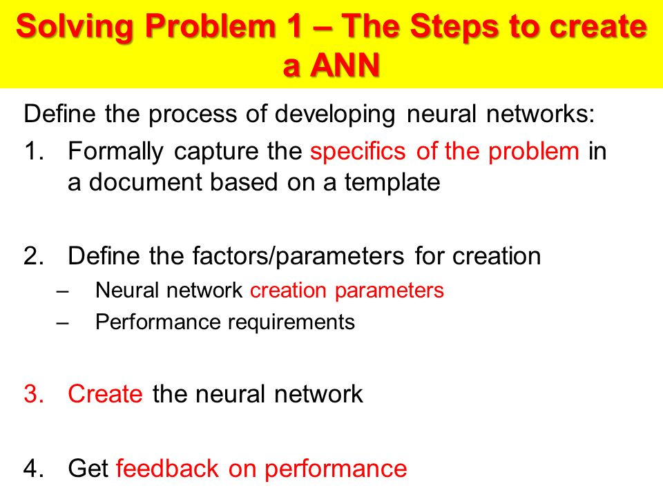 Solving Problem 1 – The Steps to create a ANN
