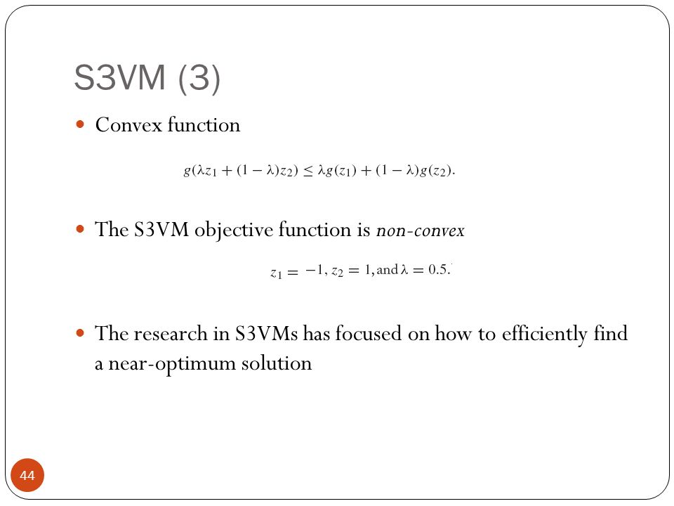 S3VM (3) Convex function The S3VM objective function is non-convex