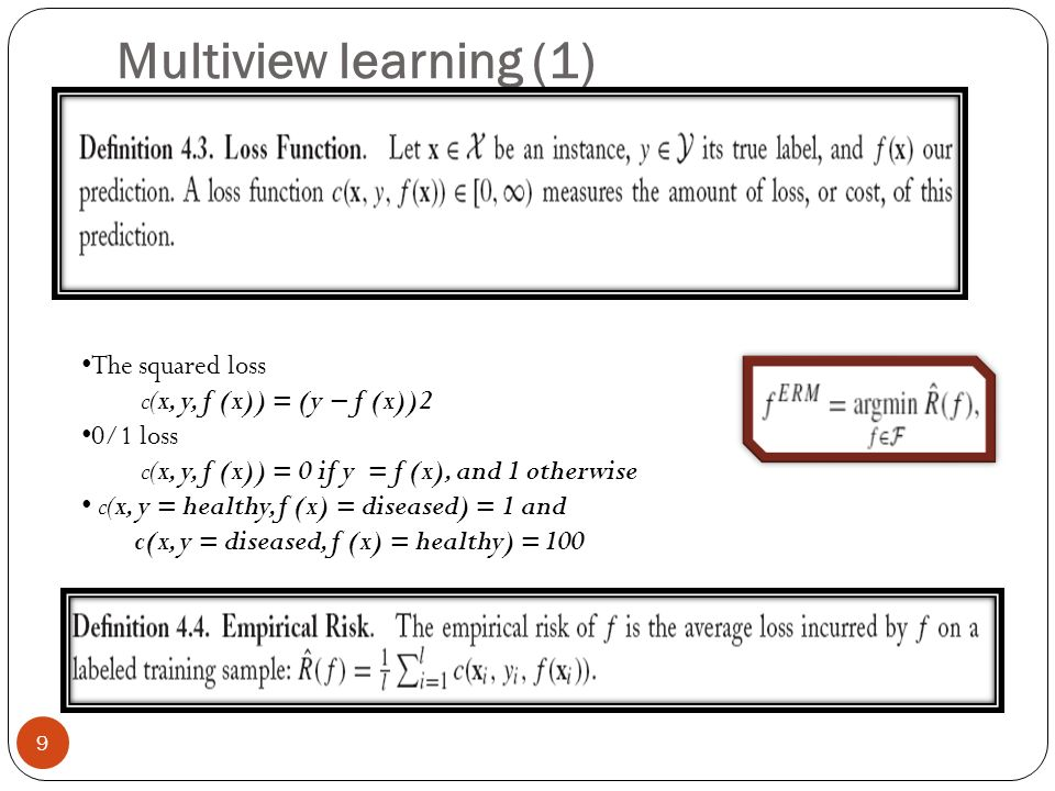 Multiview learning (1) The squared loss c(x, y, f (x)) = (y − f (x))2