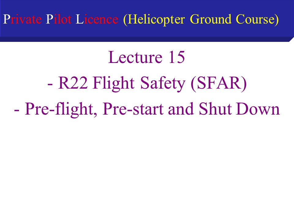 Private Pilot Licence (Helicopter Ground Course)
